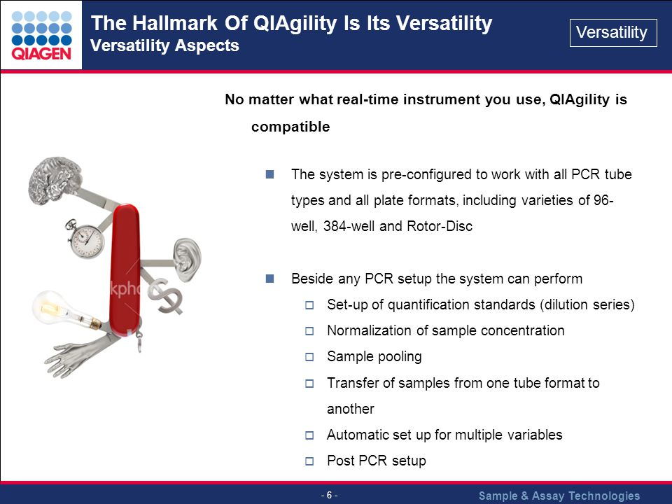 The Hallmark Of QIAgility Is Its Versatility Versatility Aspects