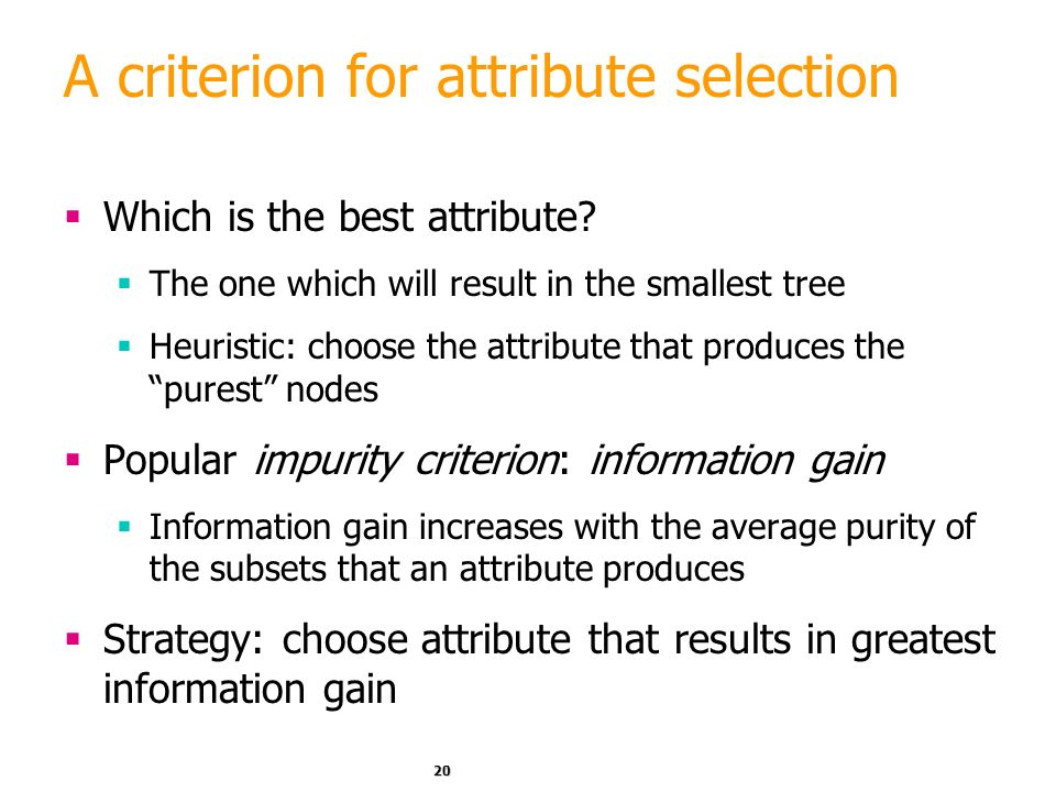 A criterion for attribute selection