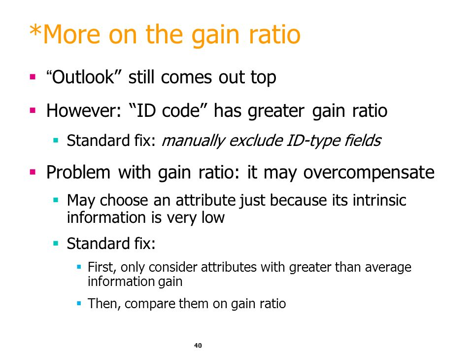 *More on the gain ratio Outlook still comes out top
