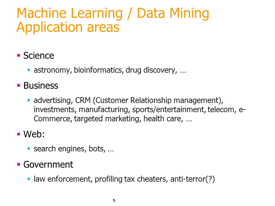 Machine Learning / Data Mining Application areas