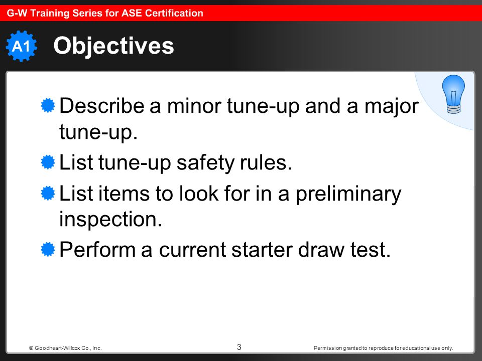 Objectives Describe a minor tune-up and a major tune-up.
