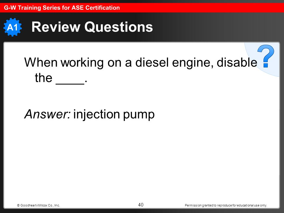 Review Questions When working on a diesel engine, disable the ____.