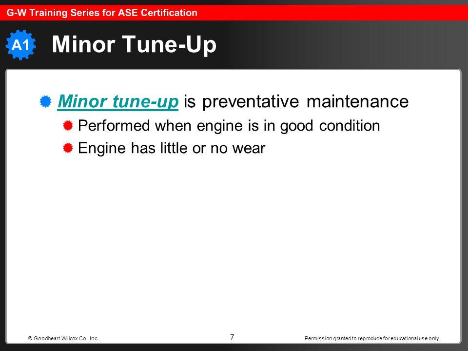 Minor Tune-Up Minor tune-up is preventative maintenance