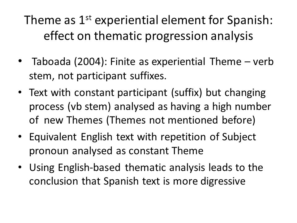 Theme as 1st experiential element for Spanish: effect on thematic progression analysis