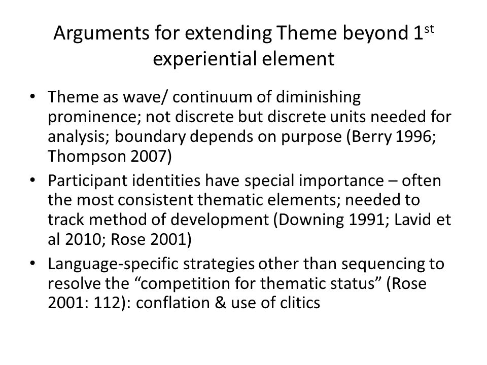 Arguments for extending Theme beyond 1st experiential element