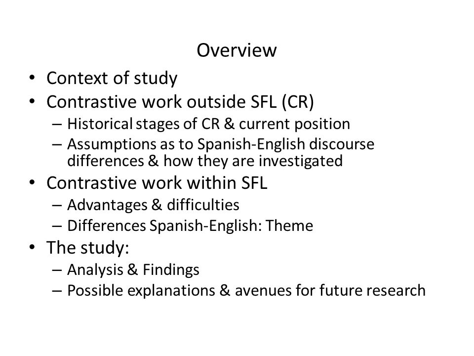 Overview Context of study Contrastive work outside SFL (CR)