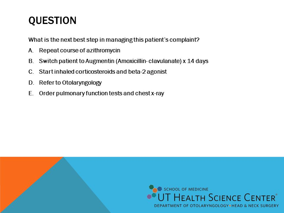 Question What is the next best step in managing this patient's complaint Repeat course of azithromycin.