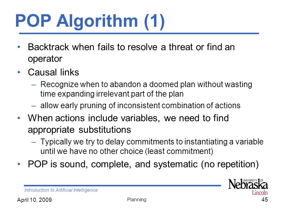 POP Algorithm (1) Backtrack when fails to resolve a threat or find an operator. Causal links.