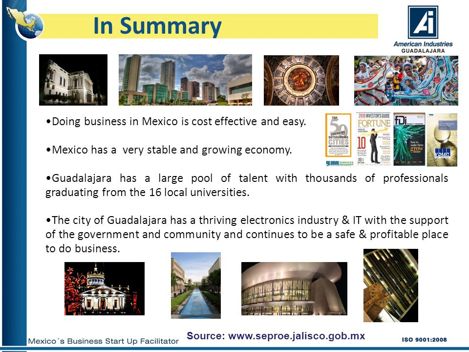 In Summary Doing business in Mexico is cost effective and easy.