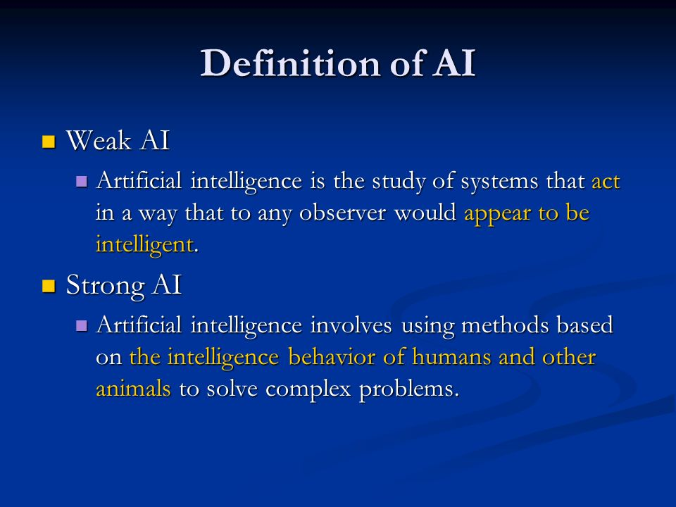 Definition of AI Weak AI Strong AI