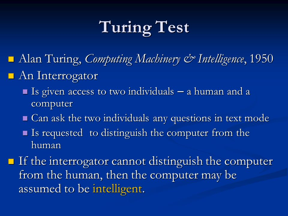 Turing Test Alan Turing, Computing Machinery & Intelligence, 1950