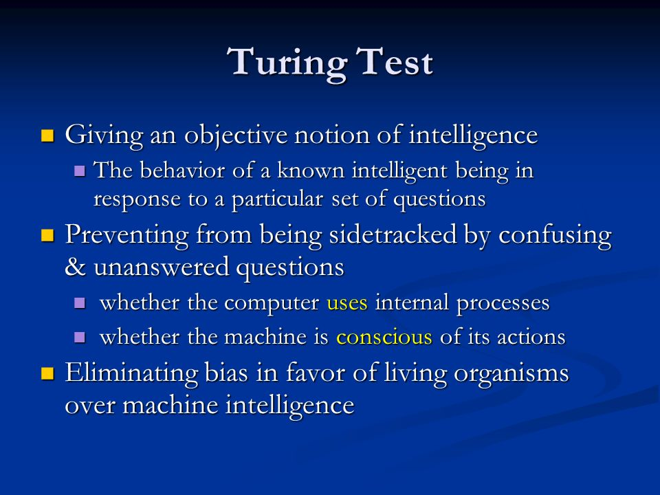 Turing Test Giving an objective notion of intelligence
