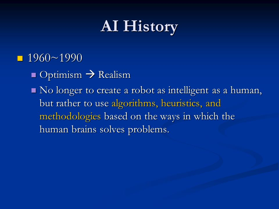 AI History 1960~1990 Optimism  Realism