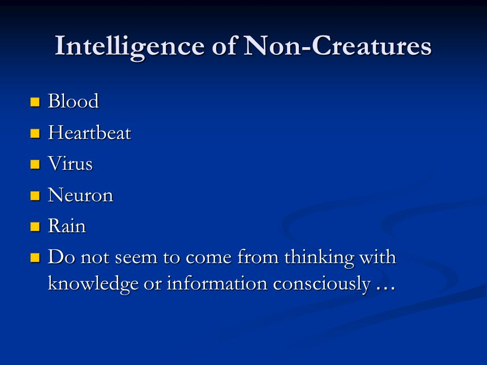 Intelligence of Non-Creatures