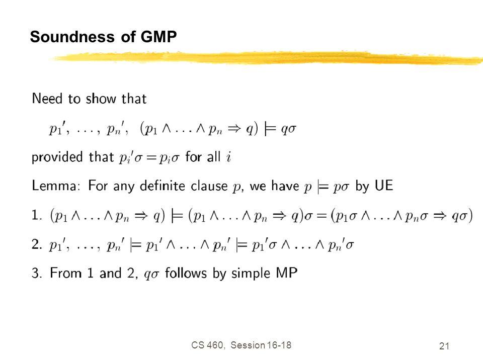 Soundness of GMP CS 460, Session 16-18