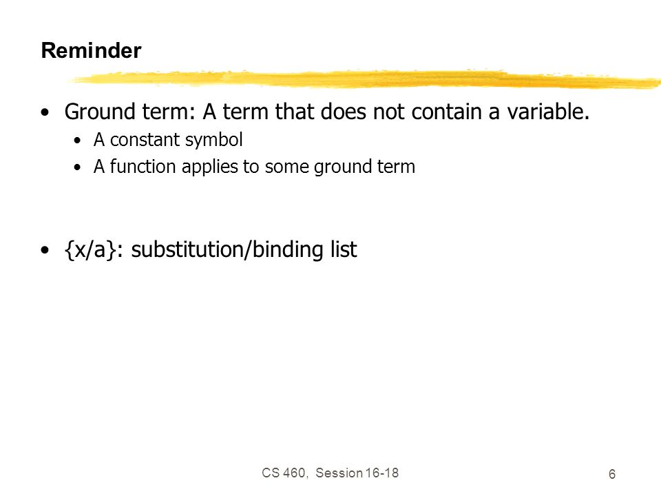 Ground term: A term that does not contain a variable.