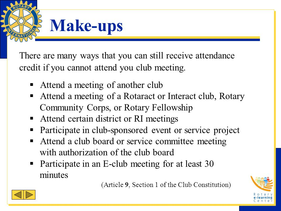 Make-ups There are many ways that you can still receive attendance credit if you cannot attend you club meeting.