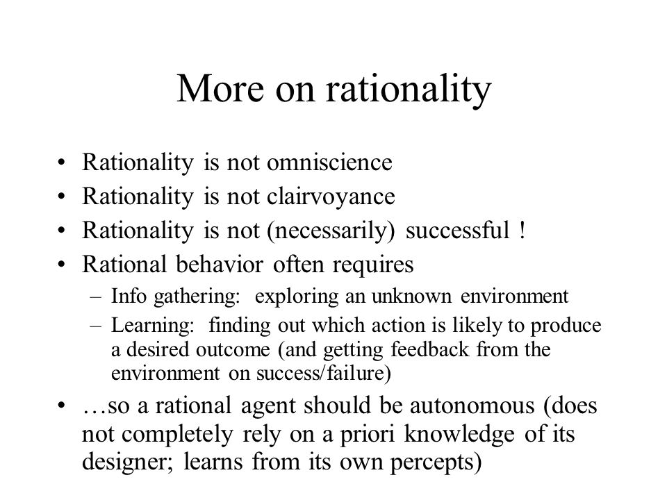 More on rationality Rationality is not omniscience