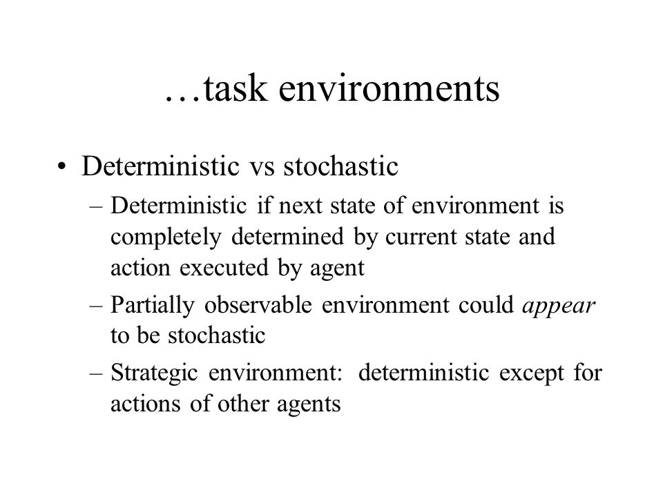 …task environments Deterministic vs stochastic