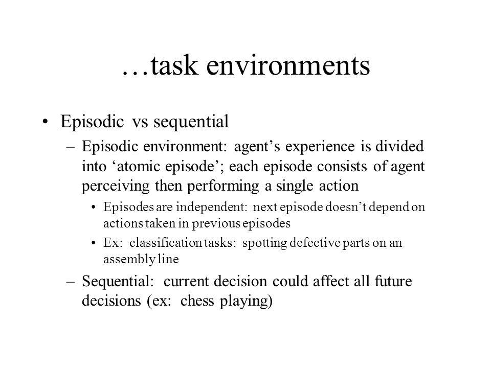 …task environments Episodic vs sequential