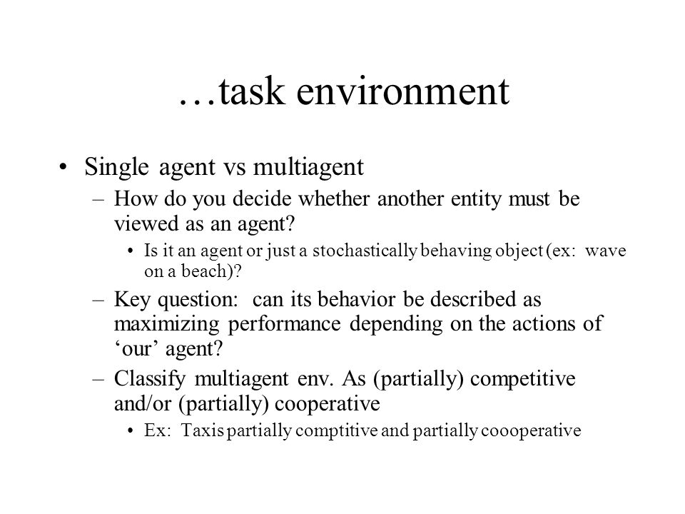 …task environment Single agent vs multiagent