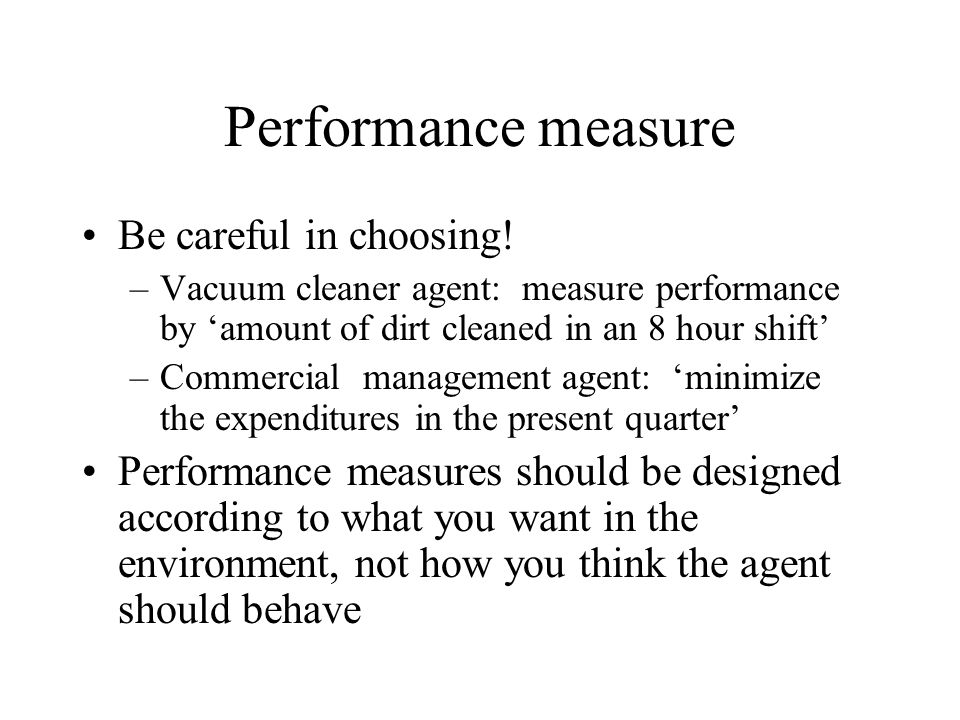Performance measure Be careful in choosing!