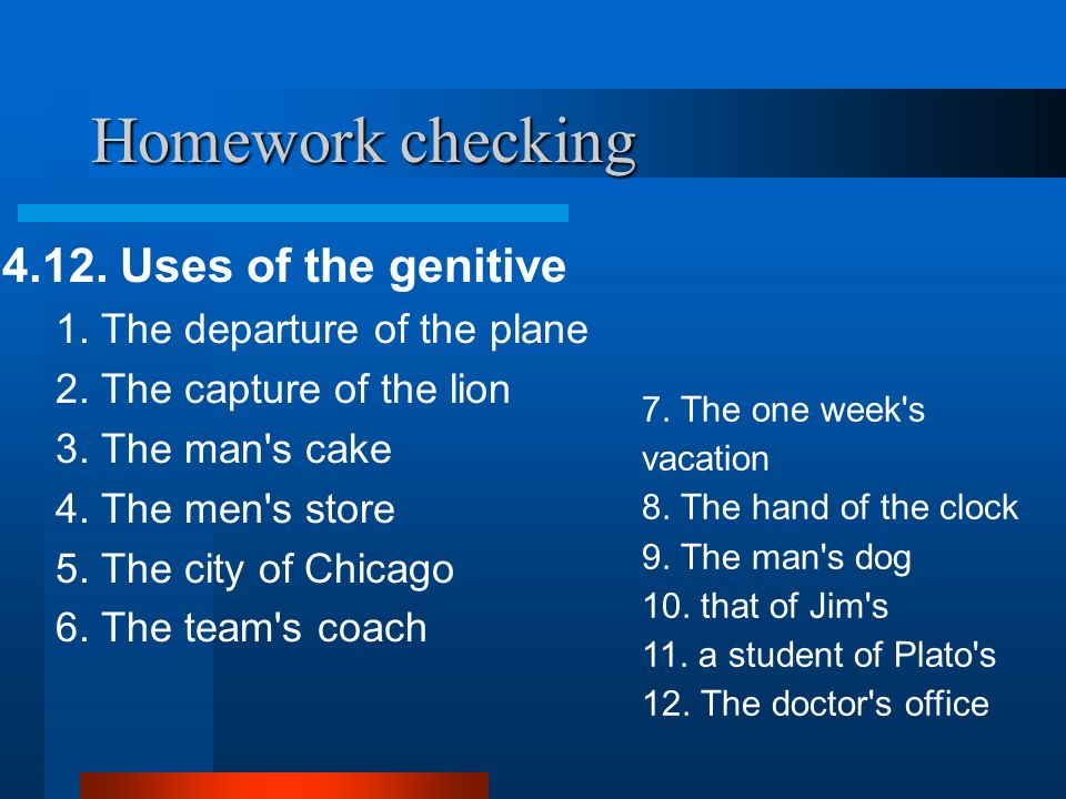 Homework checking 4.12. Uses of the genitive