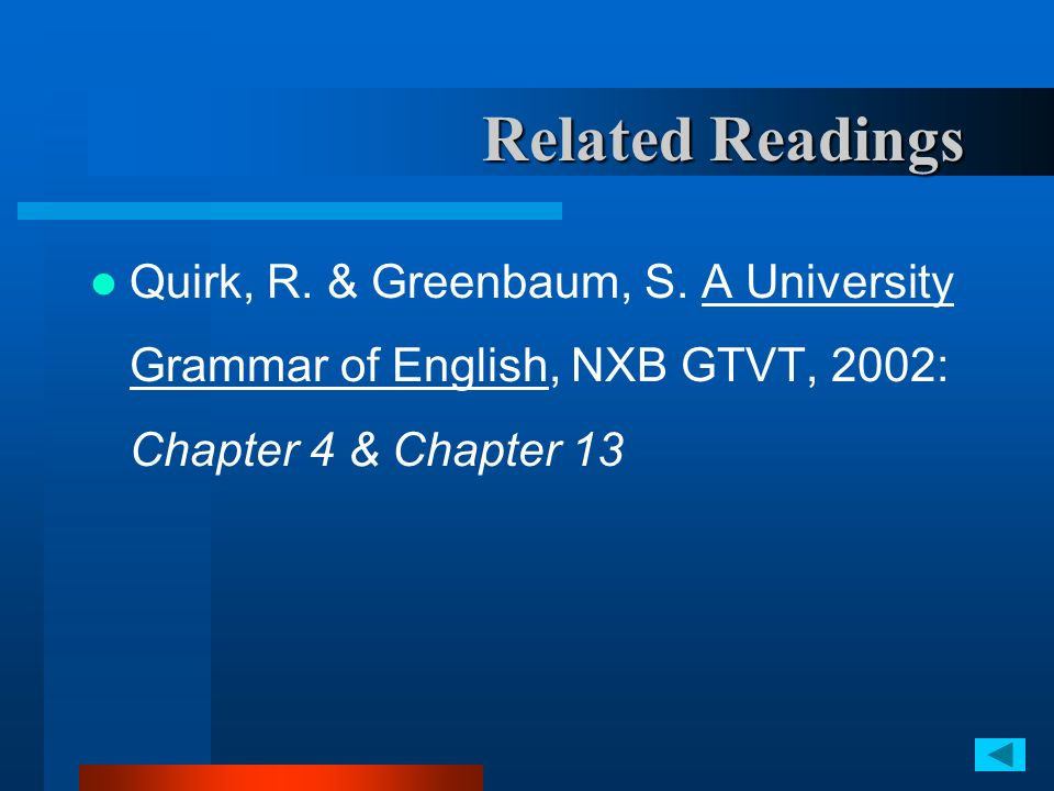 Related Readings Quirk, R. & Greenbaum, S.