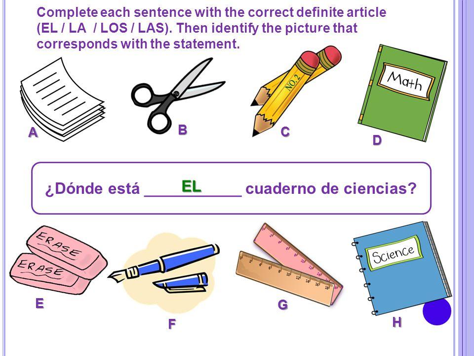 ¿Dónde está ___________ cuaderno de ciencias