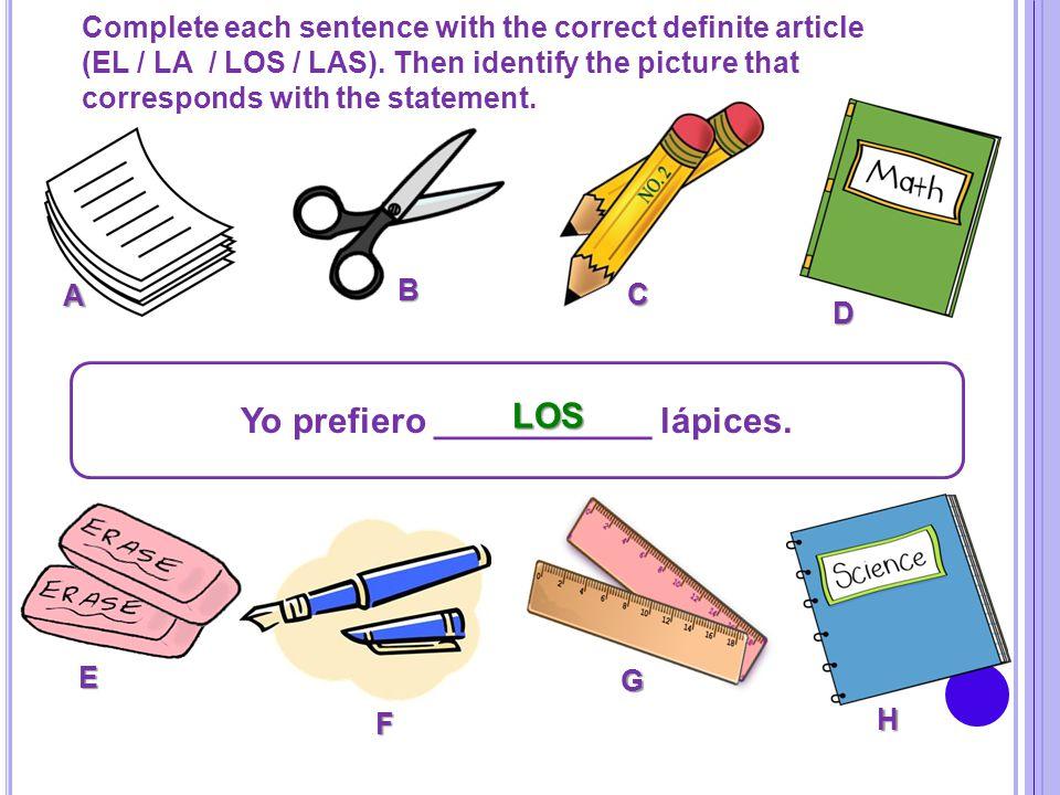 Yo prefiero ___________ lápices.