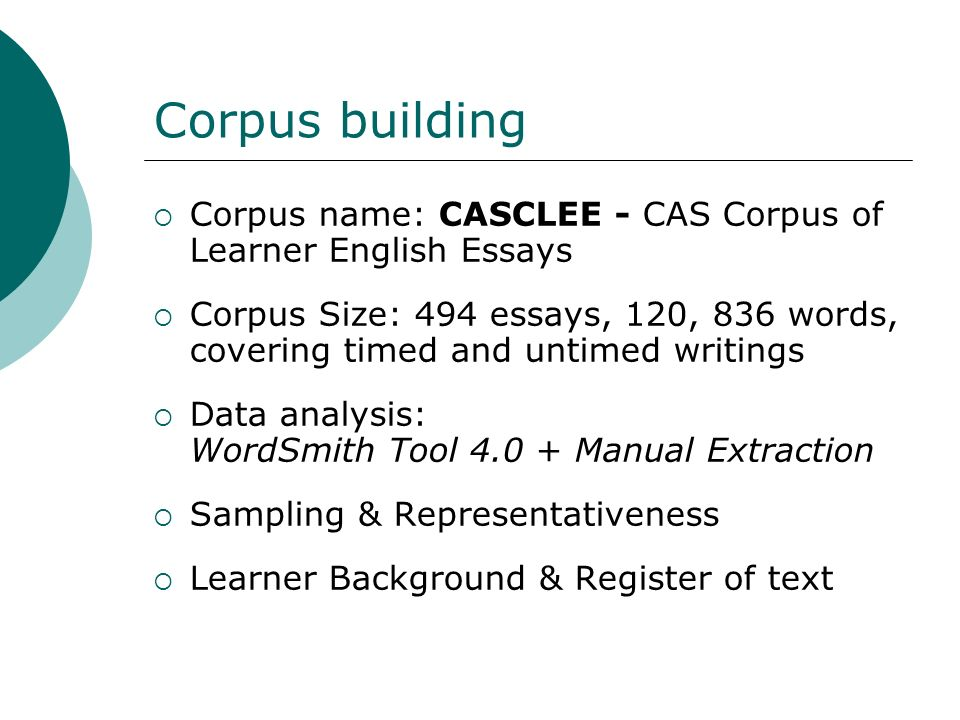 Corpus building Corpus name: CASCLEE - CAS Corpus of Learner English Essays.