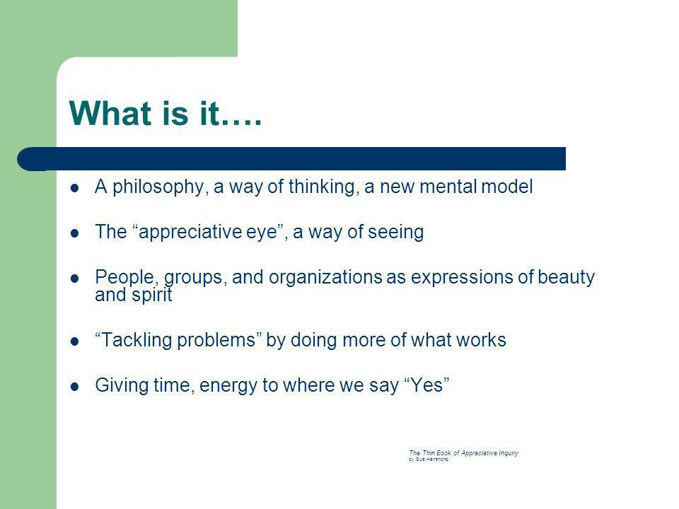 What is it…. A philosophy, a way of thinking, a new mental model