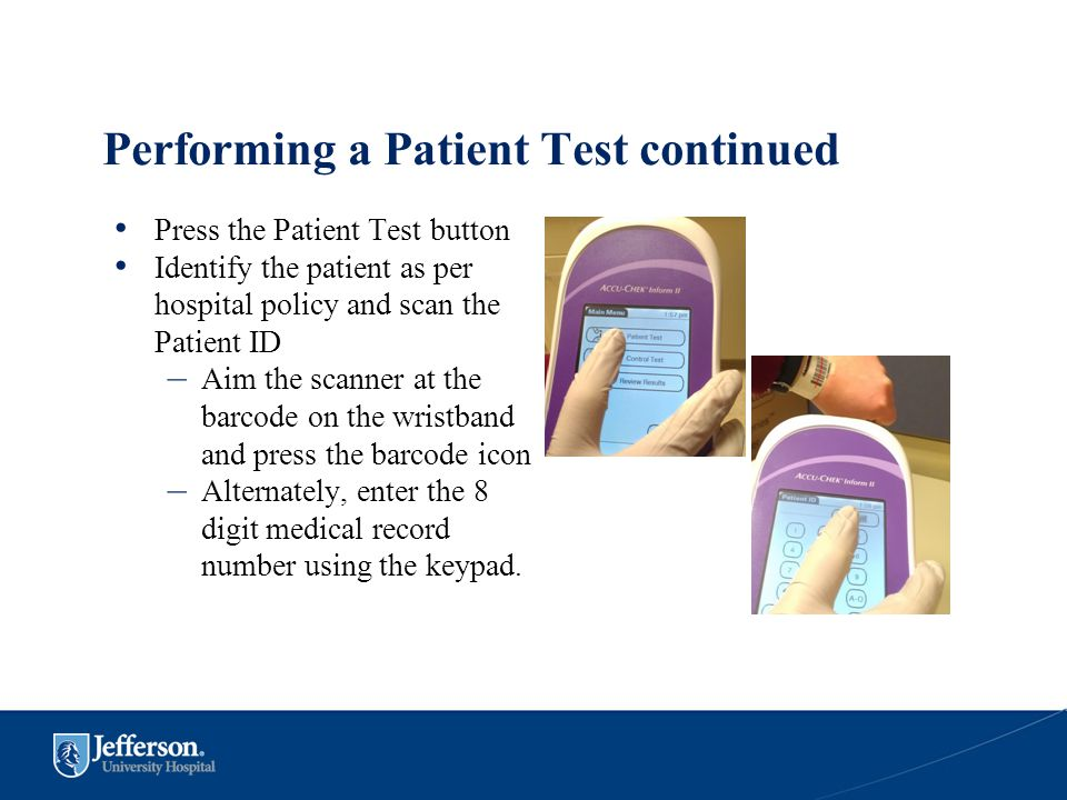 Performing a Patient Test continued