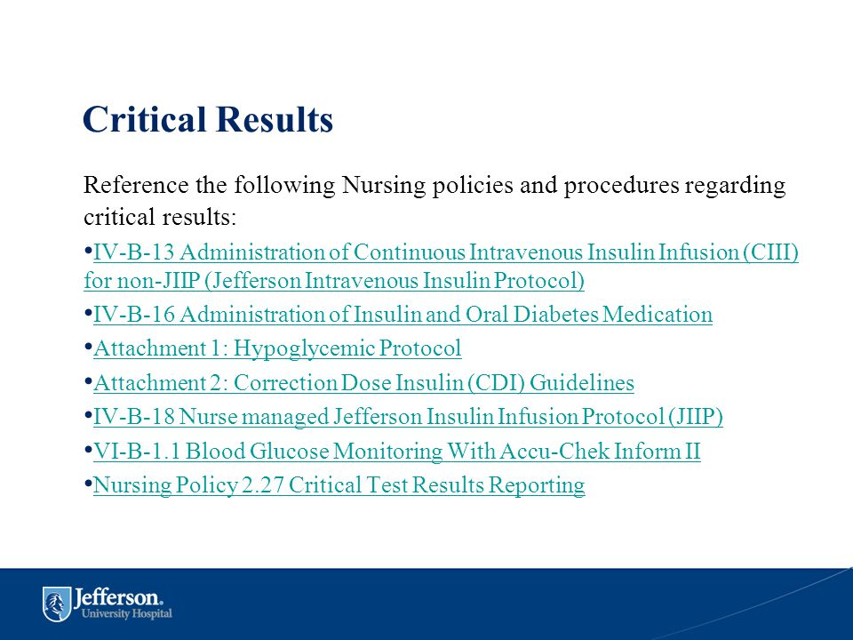 Critical Results Reference the following Nursing policies and procedures regarding critical results: