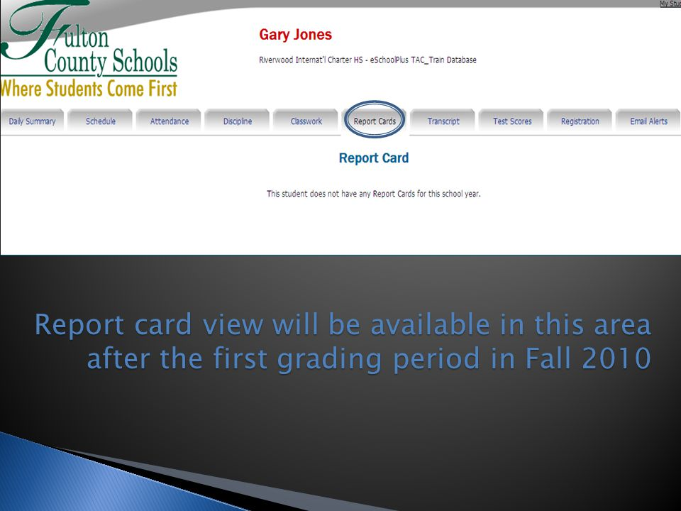 Report card view will be available in this area after the first grading period in Fall 2010