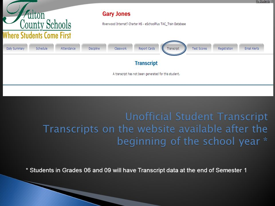 Unofficial Student Transcript Transcripts on the website available after the beginning of the school year *