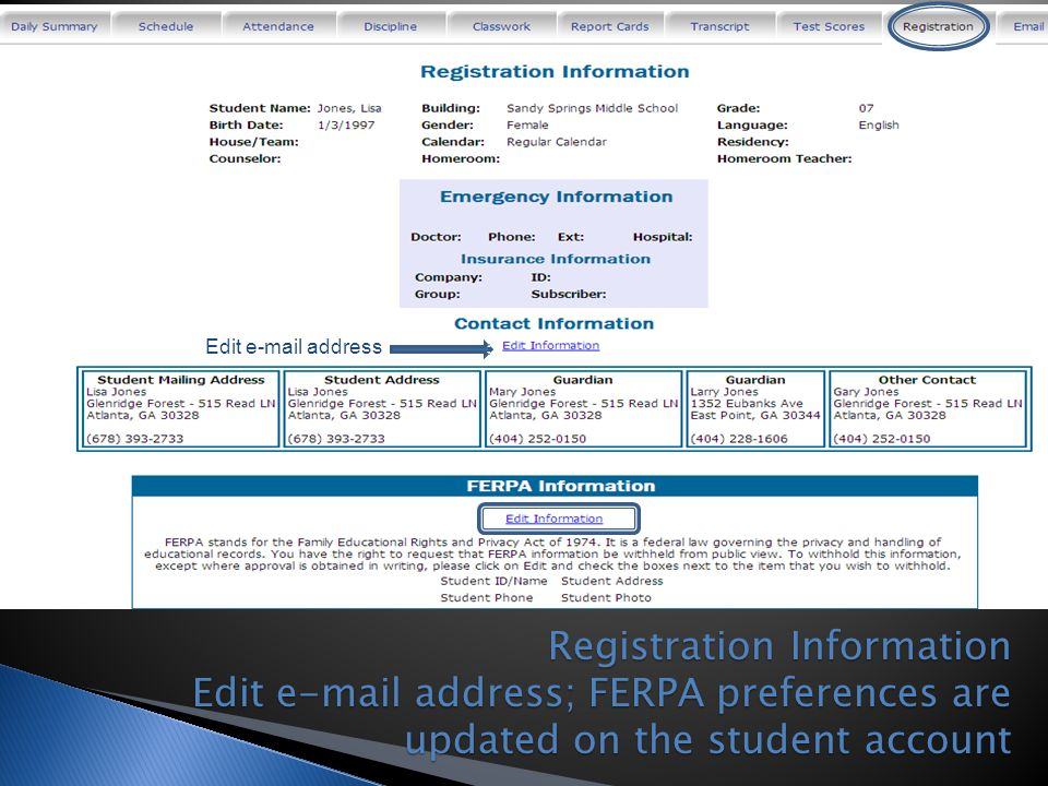 Edit e-mail address Registration Information Edit e-mail address; FERPA preferences are updated on the student account.