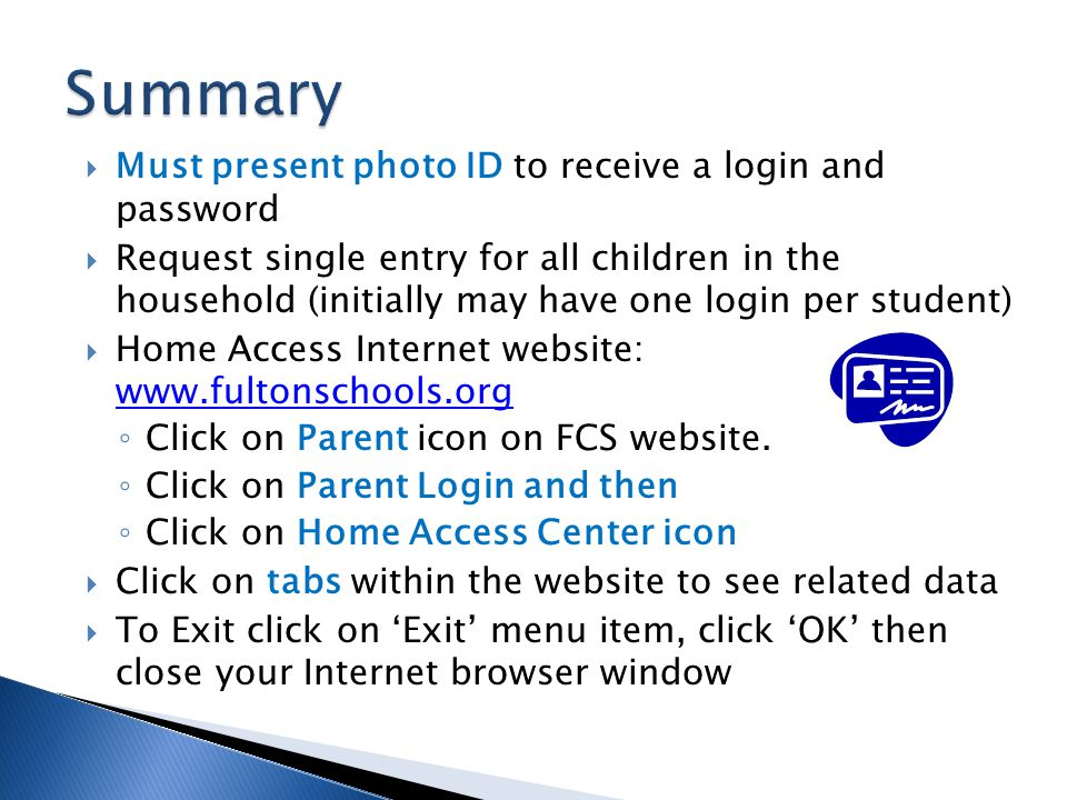 Summary Must present photo ID to receive a login and password