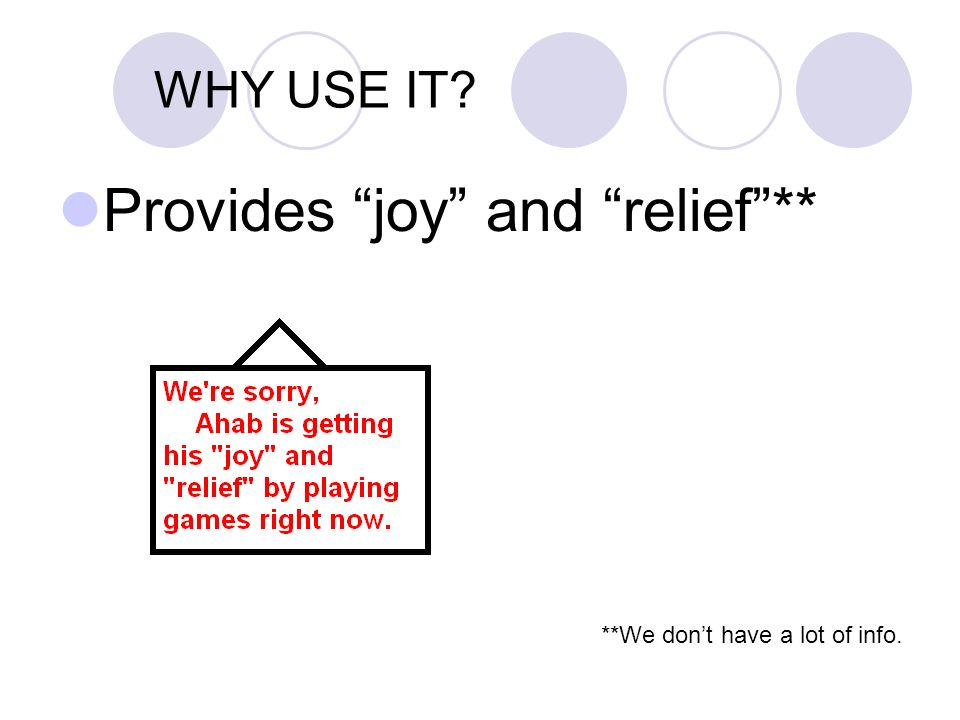 Provides joy and relief **