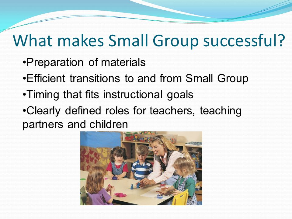What makes Small Group successful