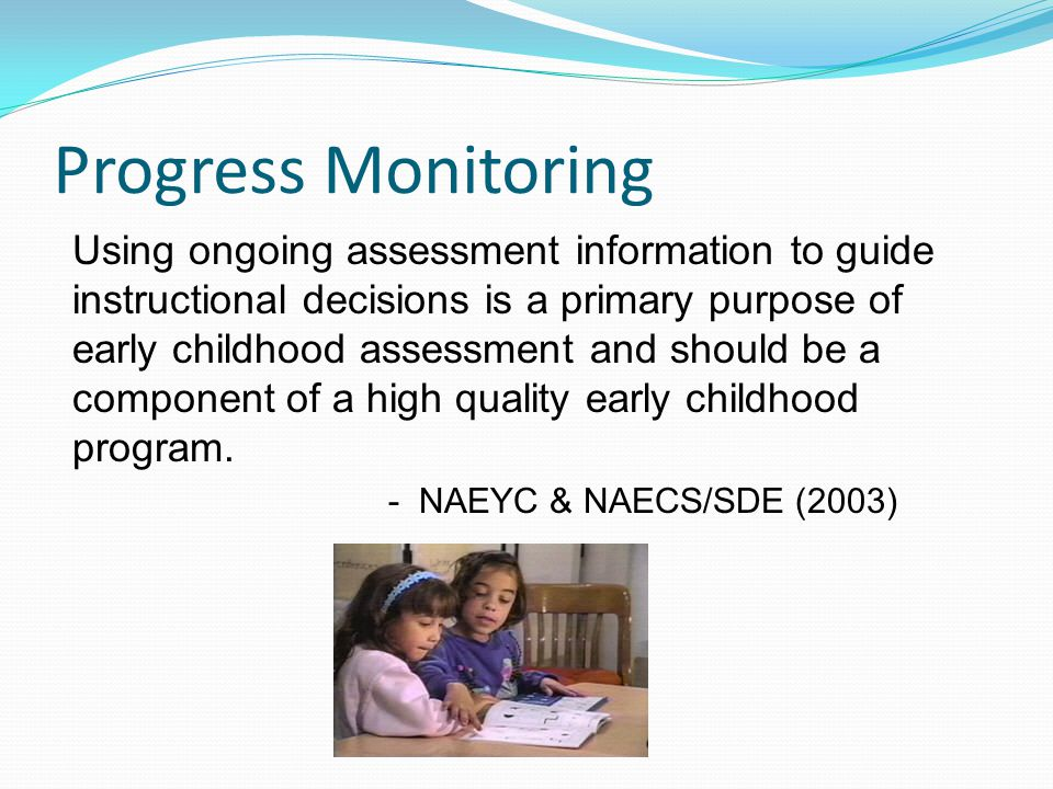 Progress Monitoring Using ongoing assessment information to guide