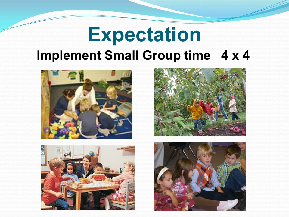 Implement Small Group time 4 x 4