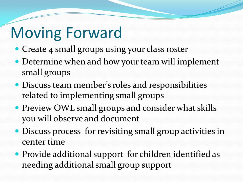 Moving Forward Create 4 small groups using your class roster
