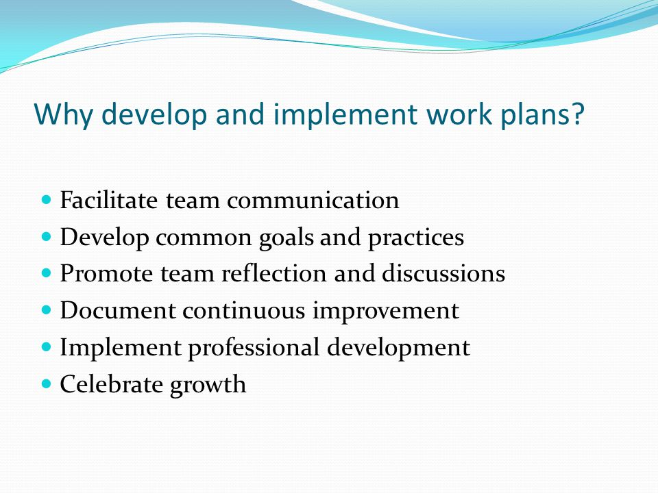 Why develop and implement work plans