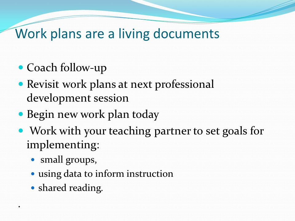 Work plans are a living documents