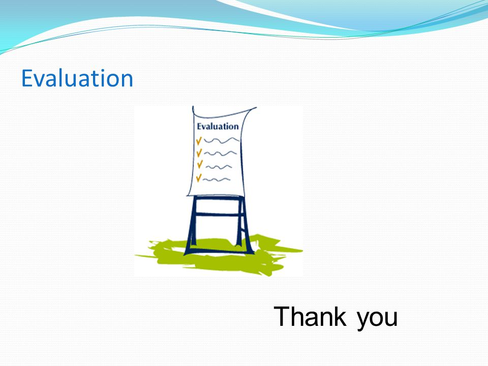Evaluation Please take a minute to complete your evaluation and provide us with your suggestions.