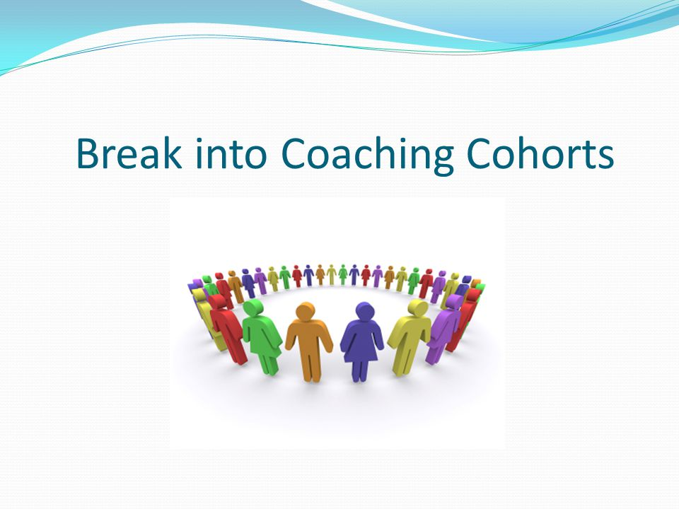 Break into Coaching Cohorts