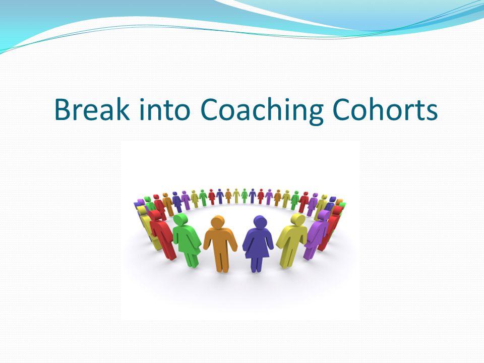Break into Coaching Cohorts