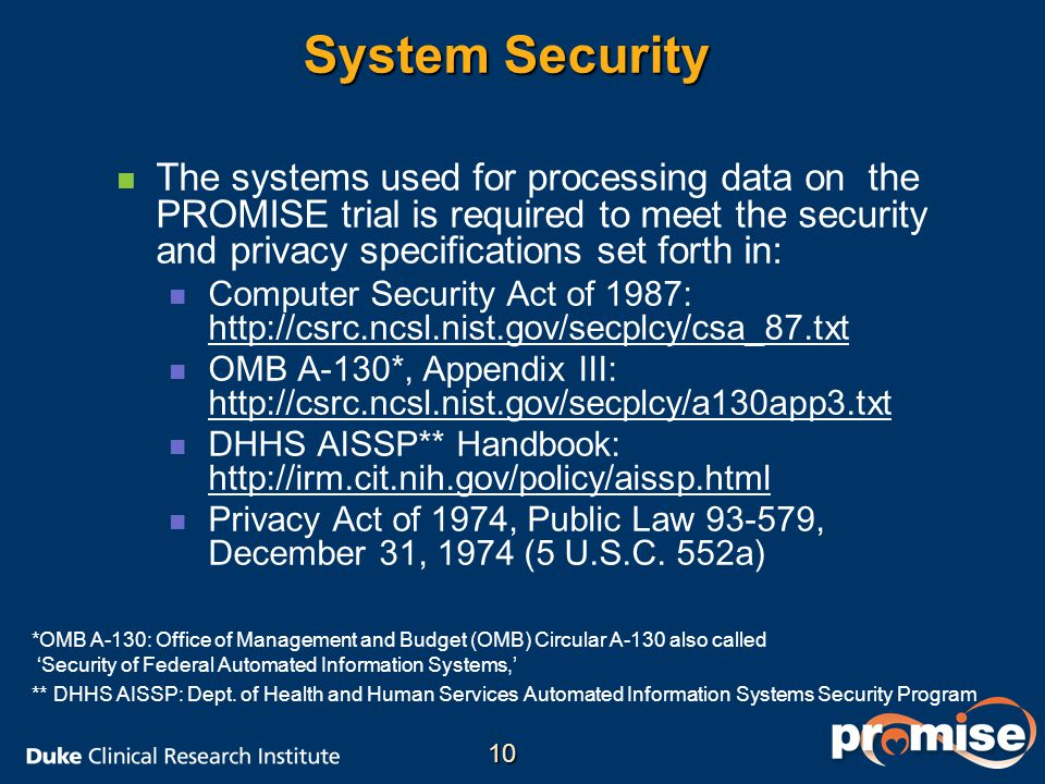 System Security The systems used for processing data on the PROMISE trial is required to meet the security and privacy specifications set forth in:
