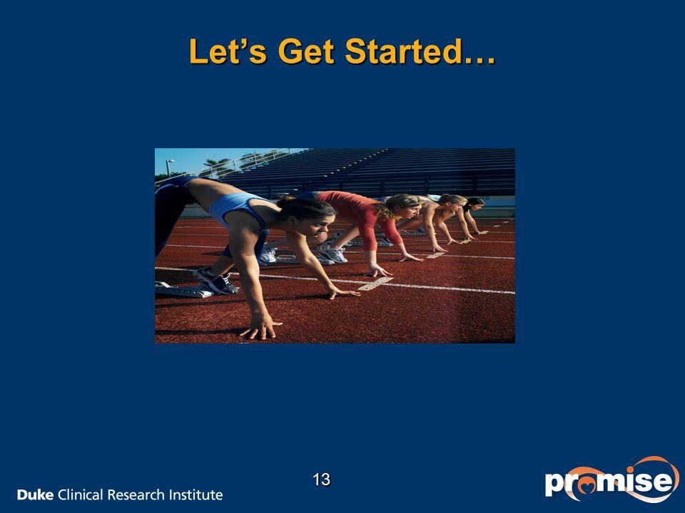 Let's Get Started… 13
